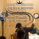 Standing Sun Productions & Rocky Mountain Christian Filmmakers Camp