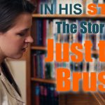 "The Story of ""Just the Brush"""