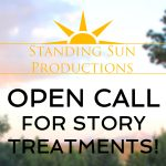 Standing Sun Productions Open Call for Story Treatments