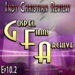 The Gospel Films Archive - Indy Christian Review - Standing Sun Productions