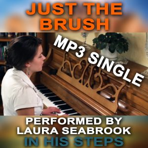 Just the Brush - Performed by Laura Seabrook - Digital Download