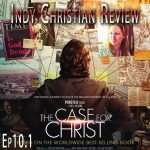 The Case for Christ - Indy Christian Review - Standing Sun Productions
