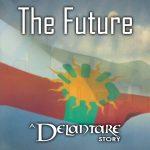 The Future: A Delantare Story - Standing Sun Prodcutions