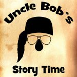 Uncle Bob's Story Time