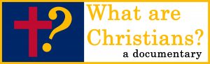 What are Christians? - A documentary project by Standing Sun Productions