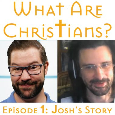 What Are Christians? Episode One: Josh's Story by Standing Sun Productions